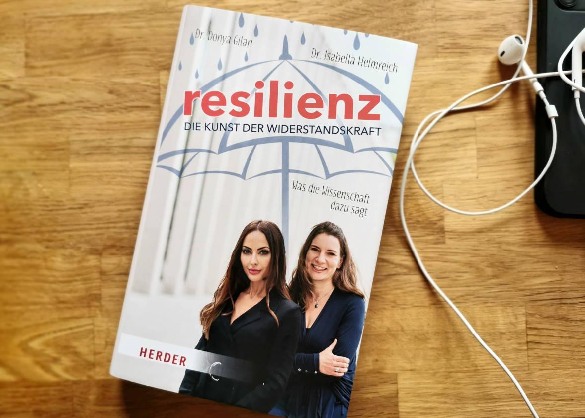 """Resilienz. Die Kunst der Widerstandskraft"""", das Buch von Donya Gilan, Isabella Helmreich und Omar Hahad"""